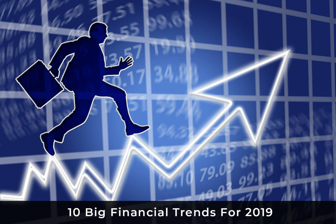 10 Big Financial Trends For 2019, unlisted shares, finance, invest in unlisted shares, finance consultants, unlisted shares consultants, earn profit, life insurance, health insurance